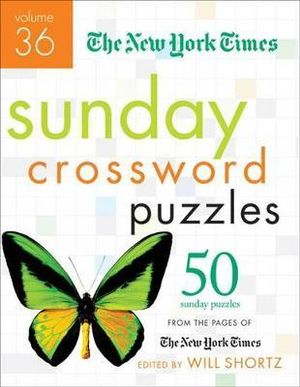 The New York Times Sunday Crossword Puzzles Volume 36 : 50 Sunday Puzzles from the Pages of the New York Times - New York Times