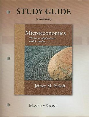 Cover of Study Guide to Accompany Microeconomics : Theory & Applications with Calculus [by] Jeffrey M. Perloff