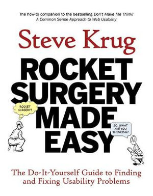 Cover of Rocket Surgery Made Easy: The Do-It-Yourself Guide to Finding and Fixing Usuability Problems