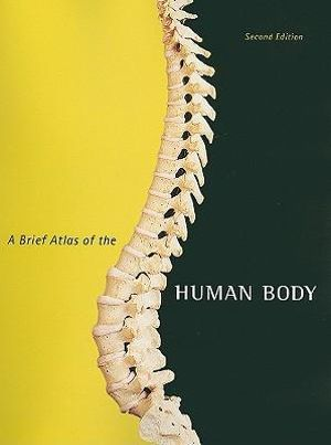 Cover of A Brief Atlas of the Human Body for Human Anatomy