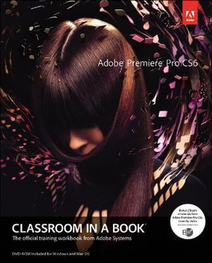 Cover of Adobe Premiere Pro CS6 Classroom in a Book