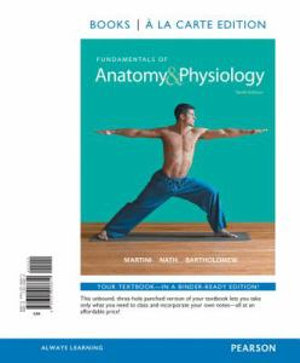 Cover of Fundamentals of Anatomy & Physiology, Books a la Carte Edition