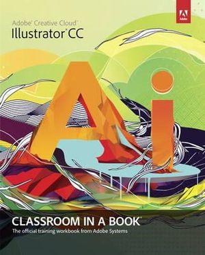 Cover of Adobe Illustrator CC Classroom in a Book