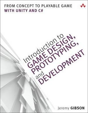 Cover of Introduction to Game Design, Prototyping, and Development