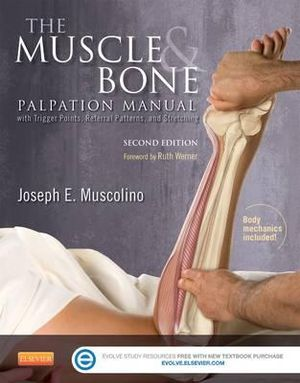 Cover of The Muscle and Bone Palpation Manual with Trigger Points, Referral Patterns and Stretching
