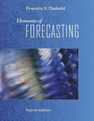 Cover of Elements of Forecasting (with InfoTrac  1-Semester, Economic  Applications Online Product, Data Sets Printed Access Card)