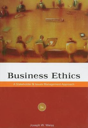 Cover of Business Ethics: A Stakeholder and Issues Management Approach