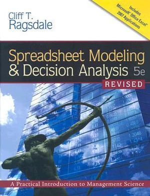 Cover of Spreadsheet Modeling & Decision Analysis: A Practical Introduction to Management Science, Revised
