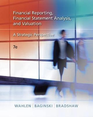 Cover of Financial Reporting, Financial Statement Analysis and Valuation: A Strategic Perspective