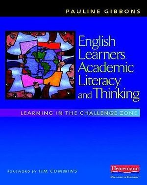 Cover of English Learners, Academic Literacy and Thinking: Learning in the       Challenge Zone