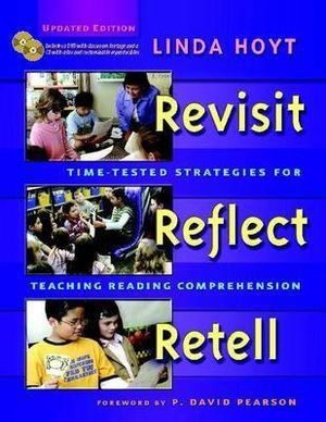 Cover of Revisit, Reflect, Retell. Time-Tested Strategies for Teaching Reading   Comprehension