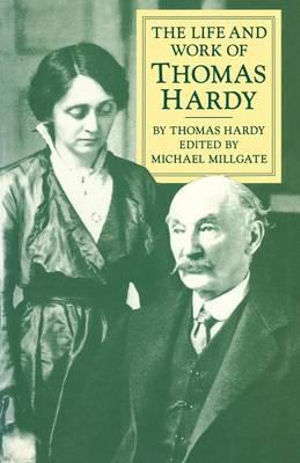 The Life and Work of Thomas Hardy - Michael Millgate