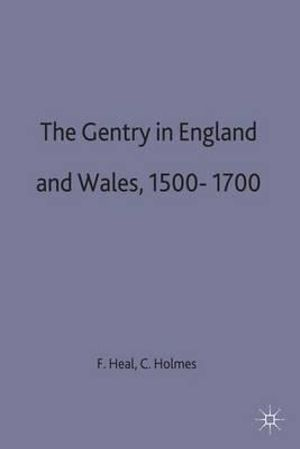 The Gentry in England and Wales, 1500-1700 - Dr. Felicity Heal