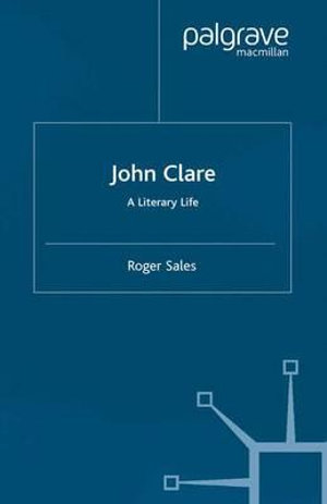 John Clare : A Literary Life - Roger Sales