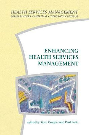 Enhancing Health Services Management : Health Service Management Series - Steve Cropper