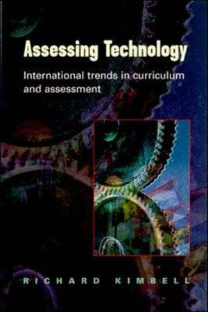 ASSESSING TECHNOLOGY : UK Higher Education OUP Humanities & Social Sciences Education OUP - Richard Kimbell