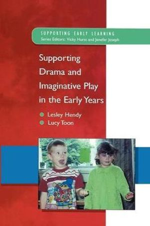 Cover of Supporting Drama And Imaginative Play In The Early Years