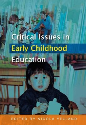 Cover of Critical Issues In Early Childhood Education