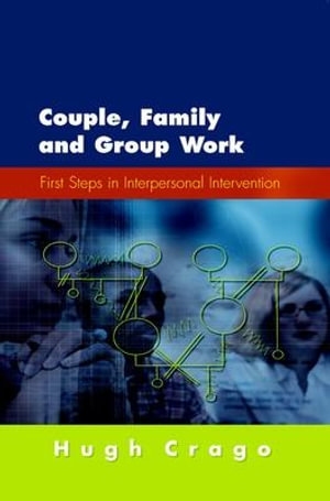 Cover of Couple, Family And Group Work: First Steps In Interpersonal Intervention