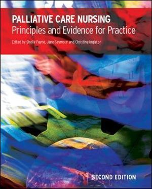Cover of Palliative Care Nursing: Principles And Evidence For Practice
