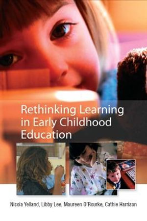 Cover of Rethinking Learning In Early Childhood Education