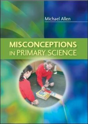 Cover of Misconceptions In Primary Science
