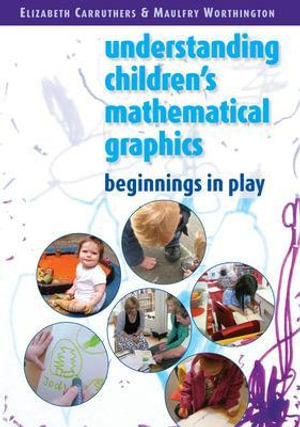 Cover of Understanding Children'S Mathematical Graphics: Beginnings In Play
