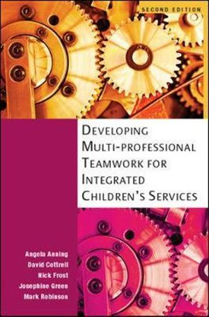 Cover of Developing Multiprofessional Teamwork For Integrated Children'S Services