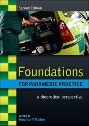 Cover of Foundations For Paramedic Practice: A Theoretical Perspective