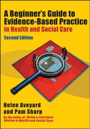 Cover of A Beginner's Guide to Evidence-Based Practice in Health and Social Care