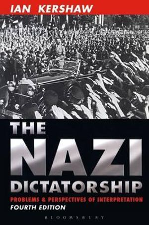 Cover of The Nazi Dictatorship 4th Edition Problems and Perspectives of Interpretation