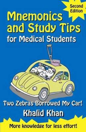 Cover of Mnemonics and Study Tips for Medical Students, Second Edition: Two Zebras Borrowed My Car