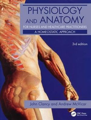 Cover of Physiology and Anatomy for Nurses and Healthcare Practitioners