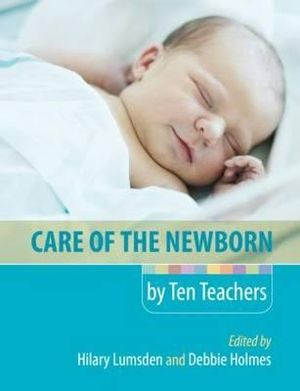 Cover of Care of the Newborn by Ten Teachers