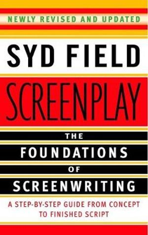 Cover of Screenplay: Foundations Of Screenwriting