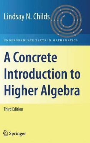 Cover of A Concrete Introduction to Higher Algebra