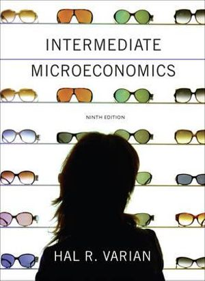Cover of Intermediate Microeconomics: A Modern Approach (Ninth Edition)