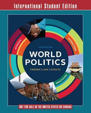Cover of World Politics: Interests, Interactions, Institutions