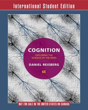 Cover of Cognition: Exploring the Science of the Mind