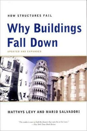 Cover of Why Buildings Fall Down Why Structures Fail