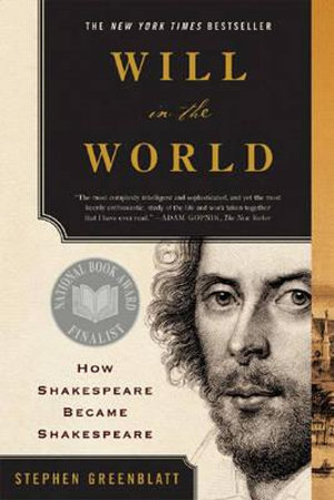 Cover of Will in the World: How Shakespeare Became Shakespeare