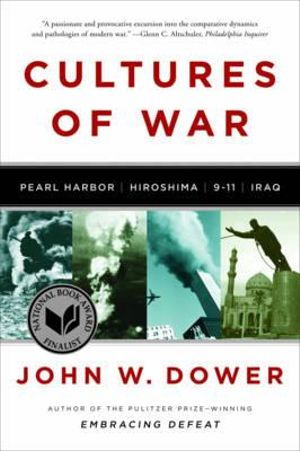 Cover of Cultures of War: Pearl Harbor / Hiroshima / 9-11 / Iraq