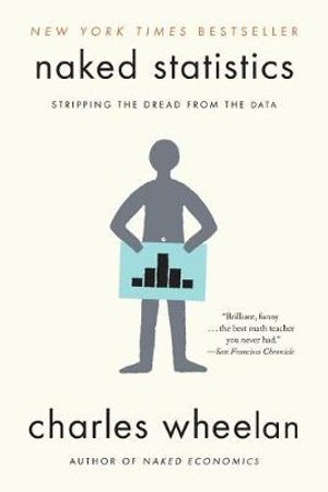 Cover of Naked Statistics: Stripping the Dread from the Data