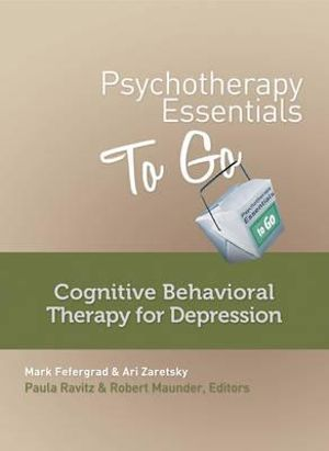 Cover of Psychotherapy Essentials to Go: Cognitive Behavioral Therapy for Depression