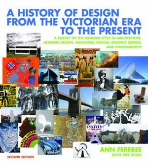 Cover of A History of Design from the Victorian Era to the Present