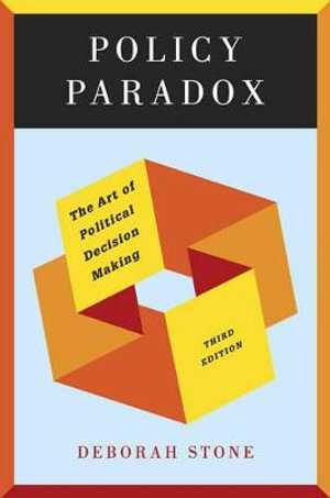 Cover of Policy Paradox the Art of Political Decision Makiing 3E