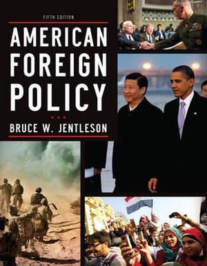 Cover of American Foreign Policy: The Dynamics of Choice in the 21st Century (Fifth Edition)