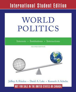 Cover of World Politics Interests, Interactions, Institutions 2E International Student Edition