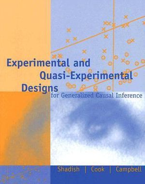 Cover of Experimental and Quasi-experimental Designs for Generalized Causal Inference