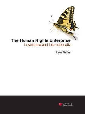 Cover of The Human Rights Enterprise in Australia and Internationally